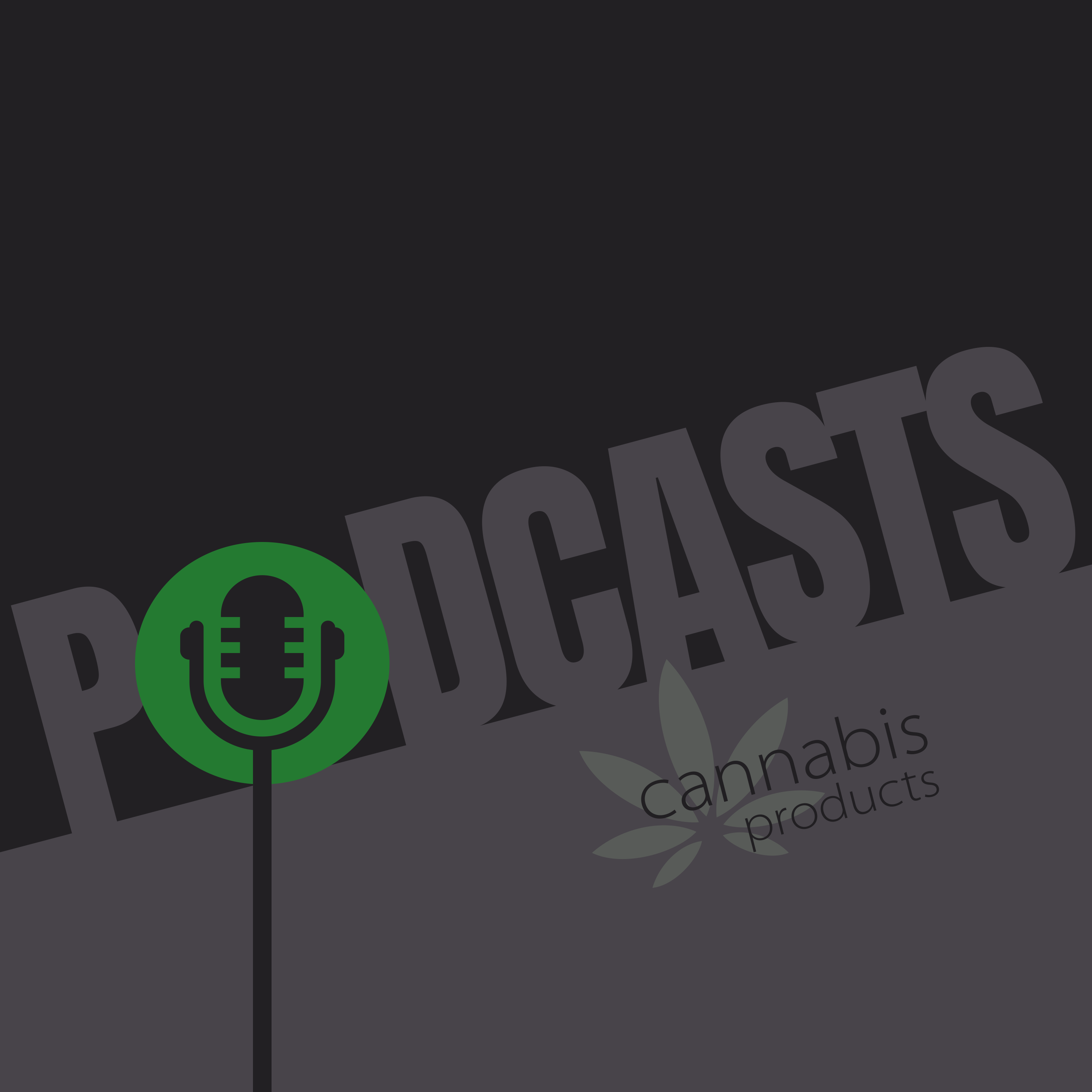 Cannabis Products Podcasts