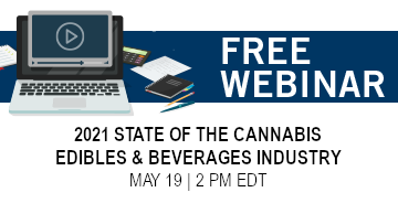 2021 State of the Cannabis Edibles & Beverages Industry Webinar