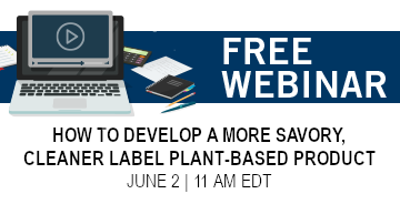 Develop a More Savory, Cleaner Label Plant-Based Product Webinar